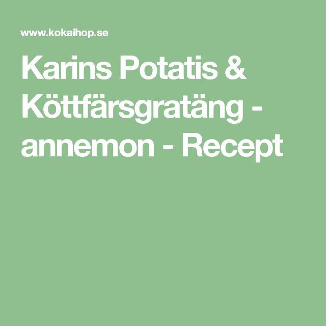 Karins Potatis & Köttfärsgratäng - annemon - Recept