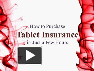 #Tablet #Insurance can protect our precious #gadget against different kinds of damages, this #presentation shows how we can get a better tablet insurance in just a few hours. For more details, just click on http://www.trueinsurance.com.au/tablet-insurance