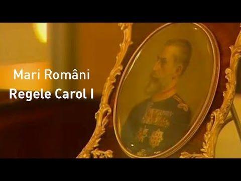 Mari Români: Regele Carol I