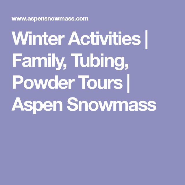 Winter Activities | Family, Tubing, Powder Tours | Aspen Snowmass