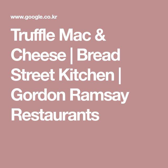 Truffle Mac & Cheese   Bread Street Kitchen   Gordon Ramsay Restaurants