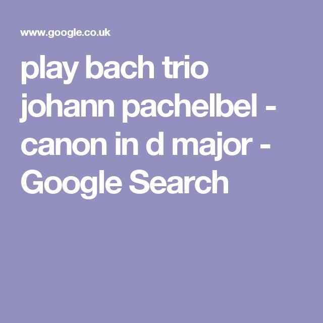 play bach trio johann pachelbel - canon in d major - Google Search