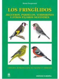 Los Fringílidos;    se describen más de 130 especies de fringílidos: jilgueros, pardillos, verderones y otros pájaros silvestres. Escrita especialmente para los aficionados a la cría y cuidado de estas aves