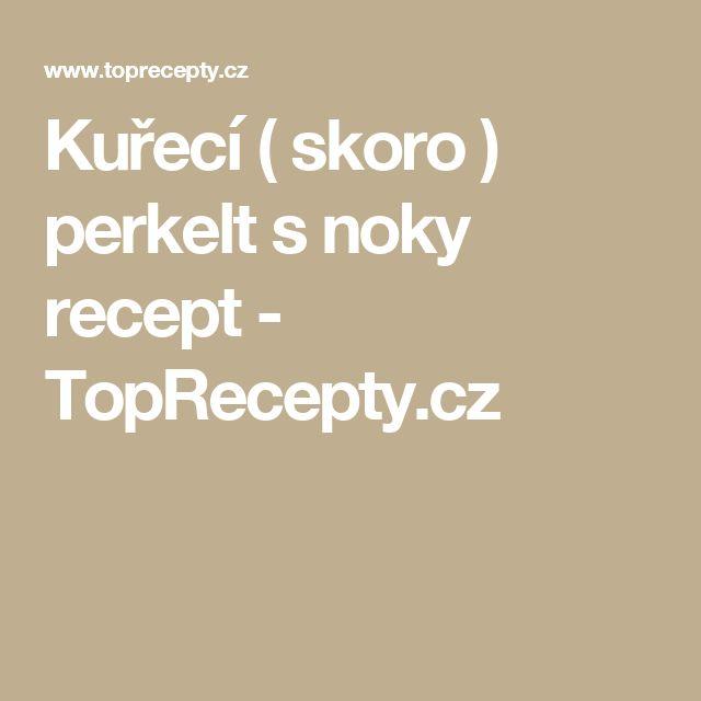 Kuřecí  ( skoro )  perkelt  s noky recept - TopRecepty.cz