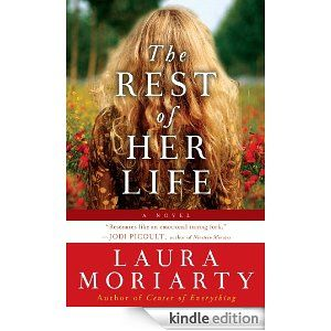 The Rest of Her Life by Laura Moriarty. Our book club selection for May 2014