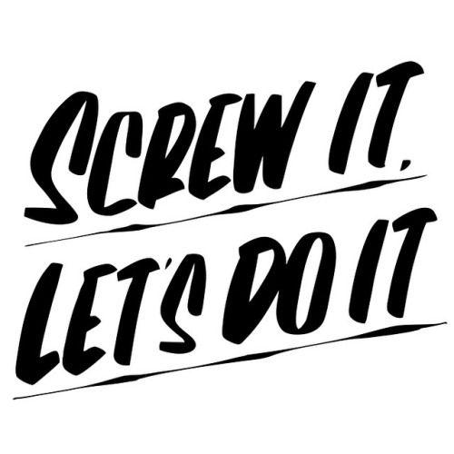 Screw It, Let's Do It | Baron Von Fancy | #baronvonfancy