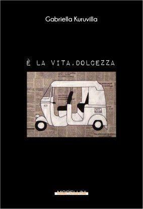 È la vita, dolcezza - Gabriella Kuruvilla - Morellini - libro Morellini Editore