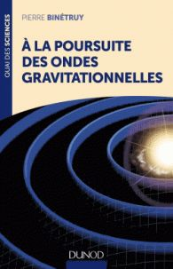A la poursuite des ondes gravitationnelles de Pierre Binétruy collection Quai des sciences chez Dunod. A la BU : 523.1 BIN http://catalogue.univ-lille1.fr/F/?func=find-b&find_code=SYS&adjacent=N&local_base=LIL01&request=000619943