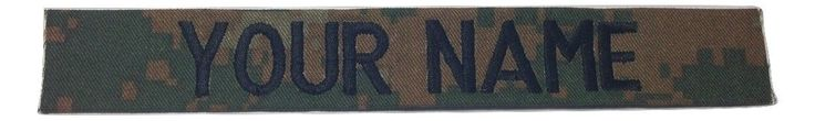 """USMC Name Tape or USMC Tape, Sew-On (without Fastener), Desert Marpat, Woodland Marpat, Black, OD Green, Desert Tan, White (Woodland Marpat). Embroidered with 3/4"""" Block letters. Sew-On, 1"""" x 7"""" Length. All Lettering Is Done In UPPER CASE Letters. If you want a different thread color, lower case letter, JUST LET US KNOW. SHIP IN 24 HRS - WE SHIP TO APO/FPO. Made to official military Specifications - Custom Made In U.S.A. This Listing is for One (1) Embroidered Name Tape. Please, click on..."""