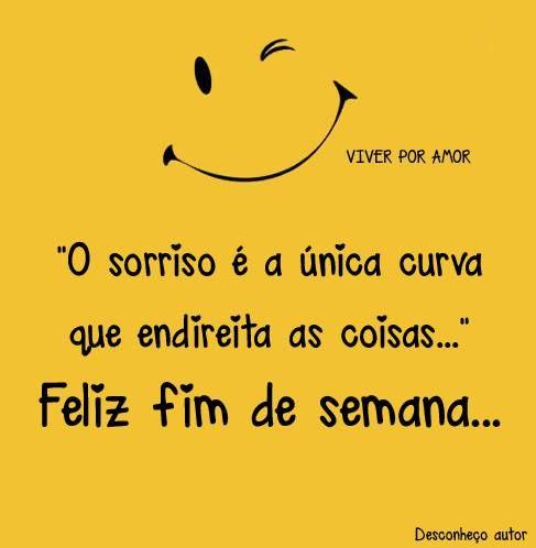 Sorriso é a unica curva que endireita as coisas