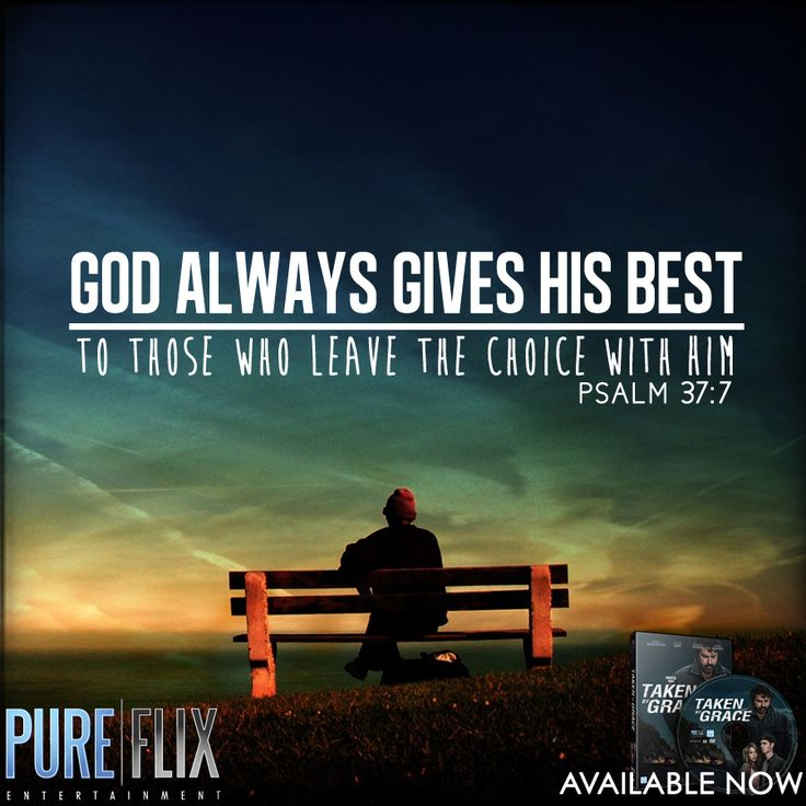Psalm 37:7 - Leave the choice with HIM - Pure Flix - Bible ...