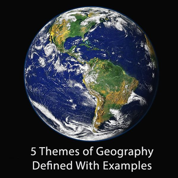 The 5 Themes of Geography - Definitions and Examples