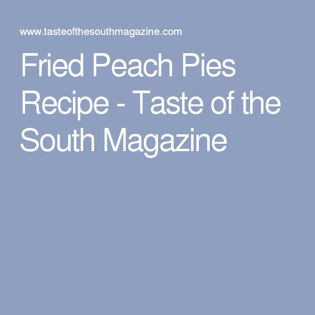 Fried Peach Pies Recipe - Taste of the South Magazine
