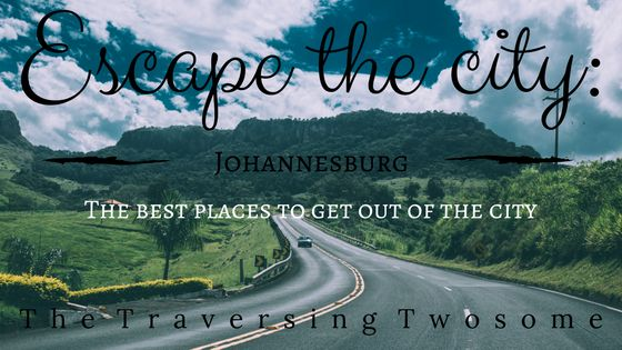Close places to retreat from Johannesburg.     The Traversing Twosome
