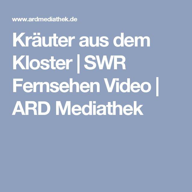Kräuter aus dem Kloster | SWR Fernsehen Video | ARD Mediathek