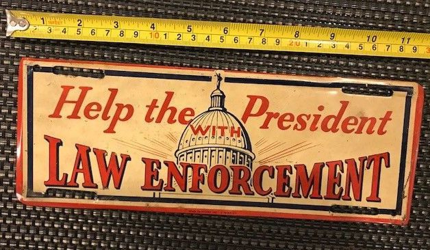 """1932 """"Help The President with Law Enforcement"""" license plate topper attachment  