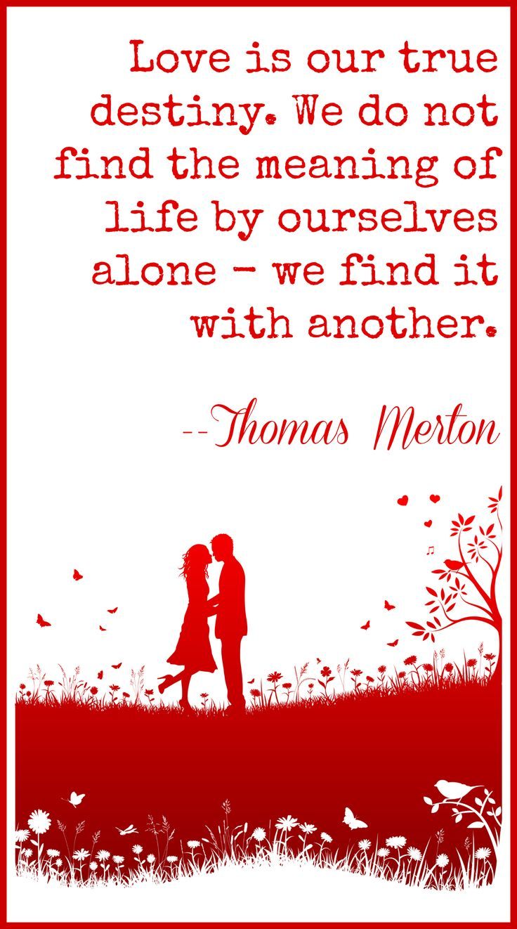 I love this quote by Thomas Merton - Finding Love
