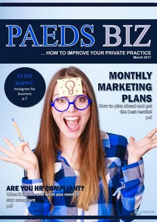 Paeds Biz E-Magazine March 2017  Paeds Biz is a monthly E-Magazine aimed at Paediatric Private Practitioners designed to help improve their businesses, by Cathy Love of Nacre Consulting.