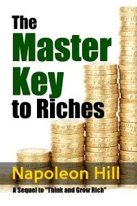 Master Key to Riches  Napoleon Hill