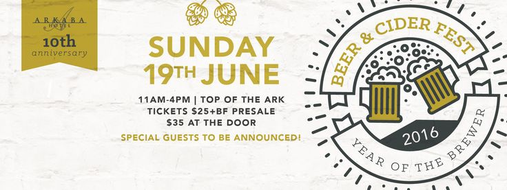 Sunday June 19 2016 - 10th Anniversary Ark Beer & Cider Fest