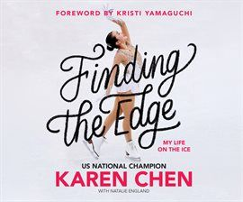 Finding The Edge: My Life on the Ice by Karen Chen. Read by Rachel L. Jacobs. In Finding the Edge, Chen shares, in her own words, what it takes to achieve the impossible. Including behind-the-scenes details from her journey on and off the ice, Finding the Edge also features a foreword from Olympian Kristi Yamaguchi. #audiobook #digital #stream #download