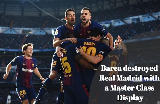 Barca Destroys Real Madrid With An Emphatic Display At Santiago Bernebeu Real Madrid Madrid Lionel Messi