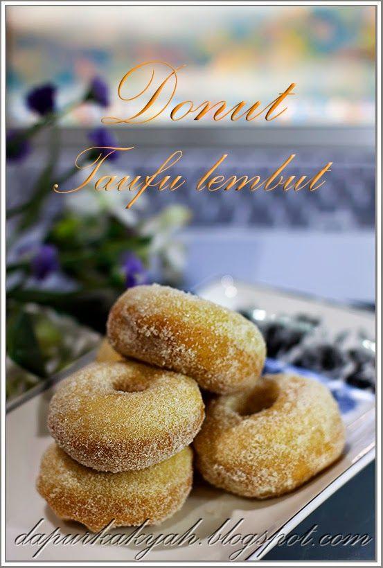 Dari Dapur Kak Yah: Donut Taufu Lembut