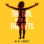 I'm 0% through The Girl with All the Gifts (Unabridged) by M. R. Carey, narrated by Finty Williams on my Audible app.  Try Audible and get it free.