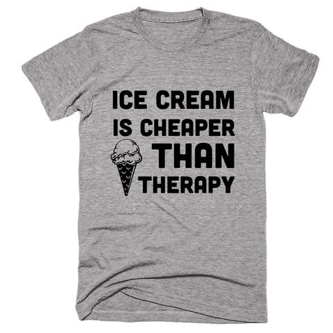 Ice Cream Is Cheaper Than Therapy T-shirt