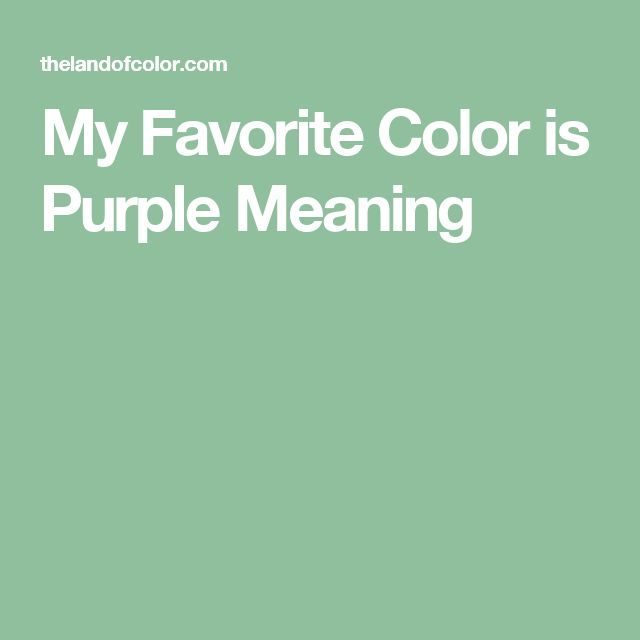 My Favorite Color is Purple Meaning