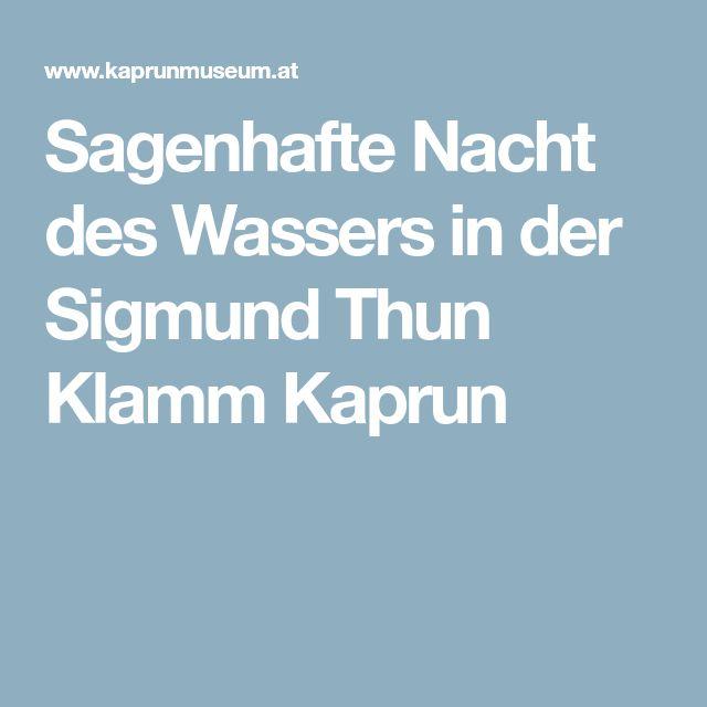 Sagenhafte Nacht des Wassers in der Sigmund Thun Klamm Kaprun