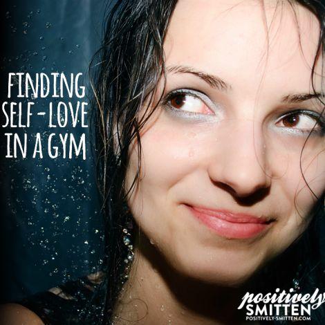 Finding Self Love in a Gym Locker Room | Positively Smitten