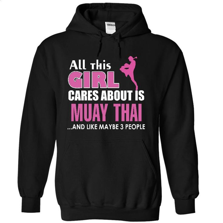 All this girl cares about is Muay Thai T Shirt, Hoodie, Sweatshirts - custom made shirts #hoodie #T-Shirts