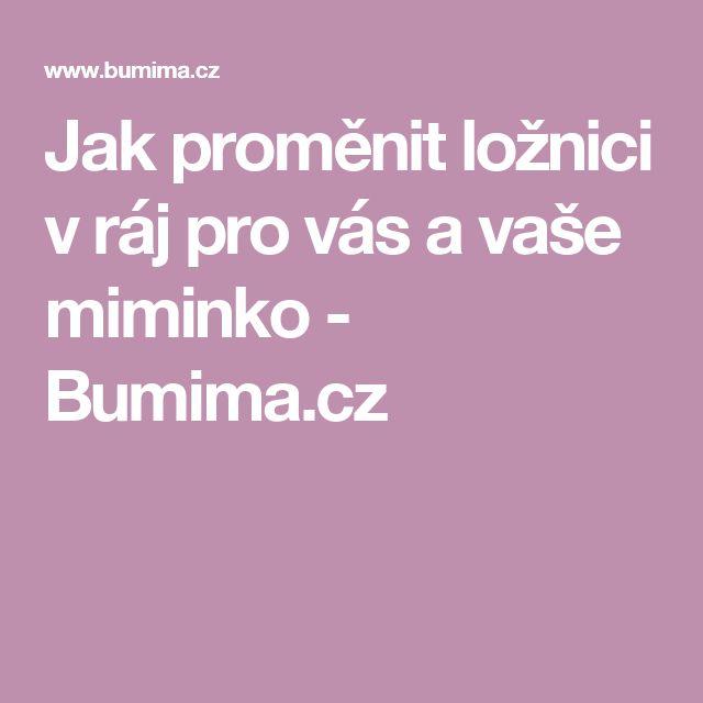 Jak proměnit ložnici v ráj pro vás a vaše miminko - Bumima.cz
