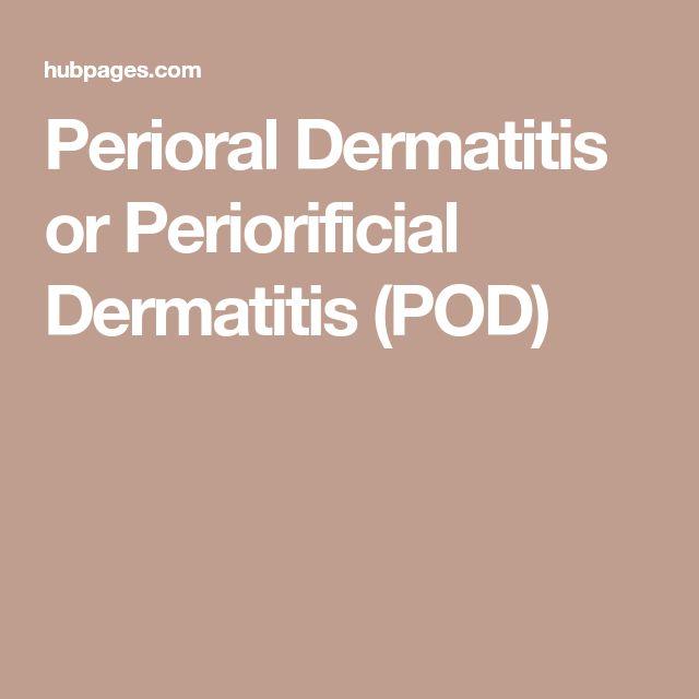 Perioral Dermatitis Or Periorificial Dermatitis (POD