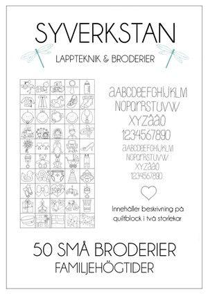 50 SMÅ BRODERIER - FAMILJEHÖGTIDER 50 små broderimönster, alfabet i två storlekar samt beskrivning på quiltblock i två storlekar