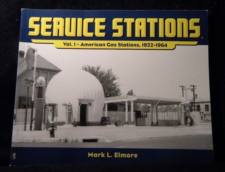 Service Stations Volume 1 American Gas Stations 1922 - 1964 By Mark Elmore Sc