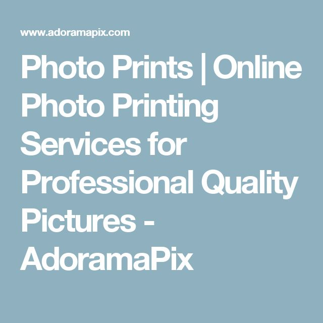 Photo Prints   Online Photo Printing Services for Professional Quality Pictures - AdoramaPix