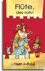 Série chat-ô-folie - Flûte, des rats - Alain M. Bergeron |