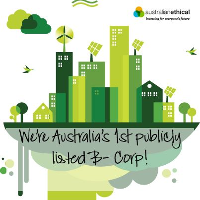 Hooray - We're Australia's 1st publicly listed B - Corp! http://www.australianethical.com.au/news/australian-ethical-certified-b-corporation