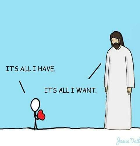 Jesus only wants your heart. So simply, but well said. So true.