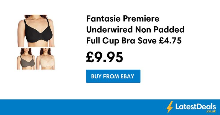 Fantasie Premiere Underwired Non Padded Full Cup Bra Save £4.55 Free Delivery, £9.95 at ebay