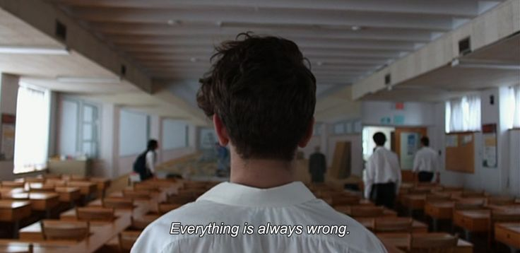 """― I Killed My Mother (2009)""""Everything is always wrong."""""""
