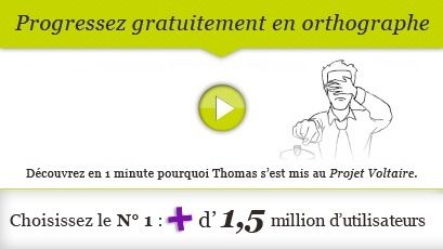 Projet Voltaire - Progressez rapidement en orthographe - http://www.projet-voltaire.fr/