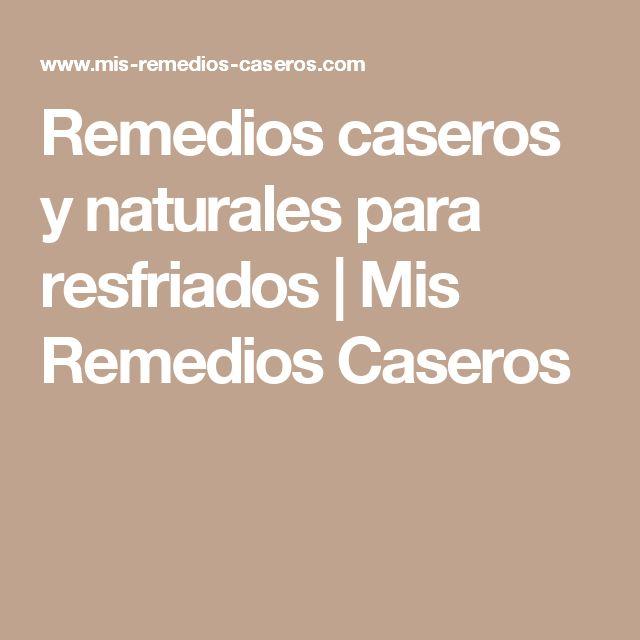 Remedios caseros y naturales para resfriados   Mis Remedios Caseros