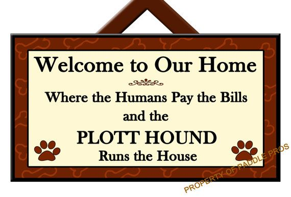 PLOTT HOUND Runs the House  Welcome Sign  Dog Plaque by PaddlePros, $14.99