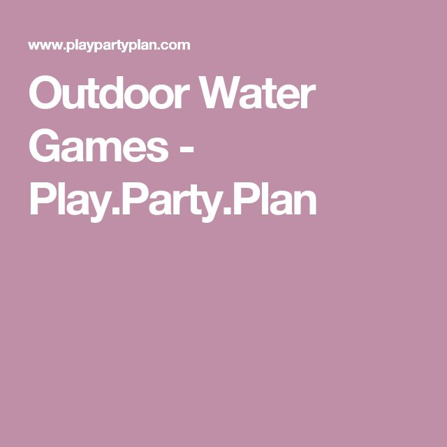 Outdoor Water Games - Play.Party.Plan