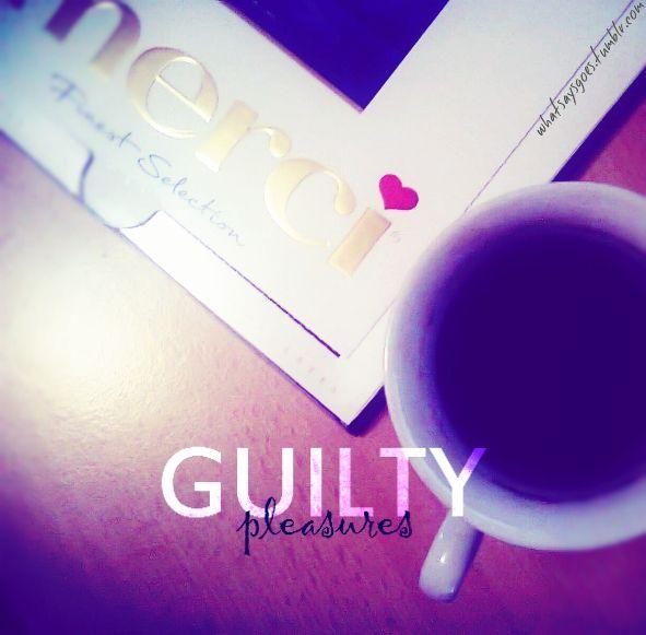 guilty pleasures / coffee & chocolate