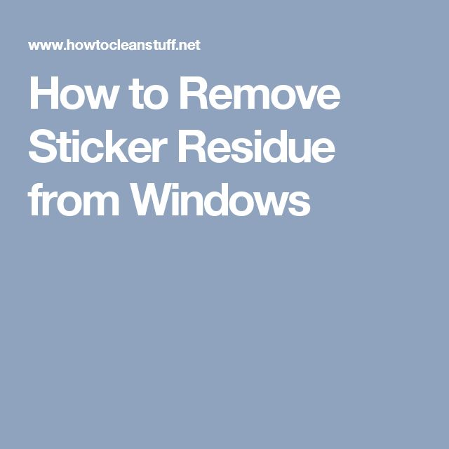 1000 ideas about remove sticker residue on pinterest remove stickers how to remove and to remove. Black Bedroom Furniture Sets. Home Design Ideas