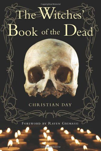 Bestseller Books Online The Witches' Book of the Dead Christian Day $13.57  - http://www.ebooknetworking.net/books_detail-1578635063.html